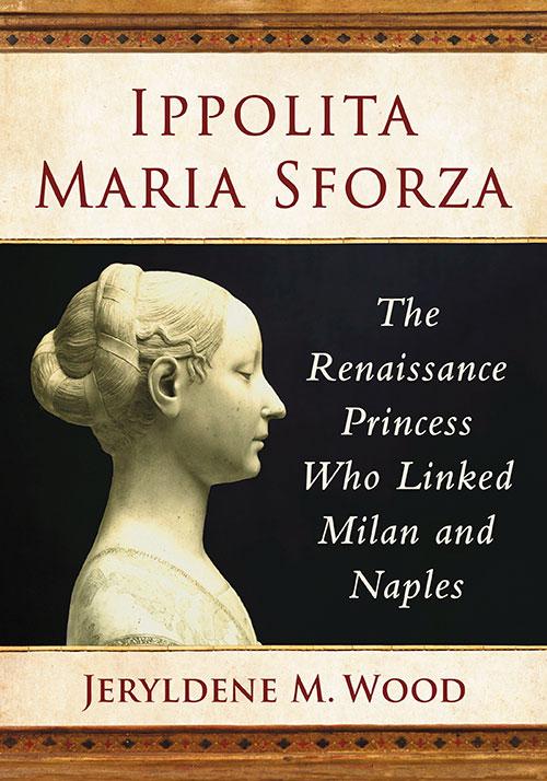 Ippolita Maria Sforza: The Renaissance Princess Who Linked Milan and Naples