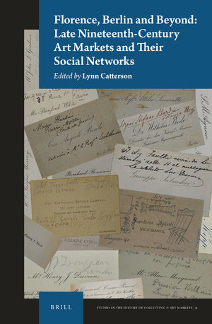 Florence, Berlin and Beyond: Late Nineteenth-Century Art Markets and their Social Networks